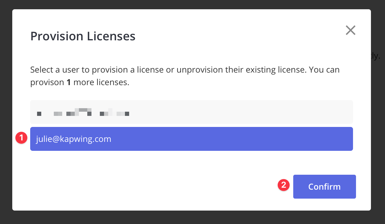 To provision a license to a Team member, click their email and then click the Confirm button to apply.