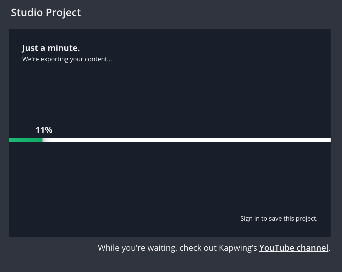 """A screenshot that shows an example download page on Kapwing. The user sees the current export progress for a project that is 11% done. The text over the progress area says, """"Just a minute. We're exporting your content."""""""