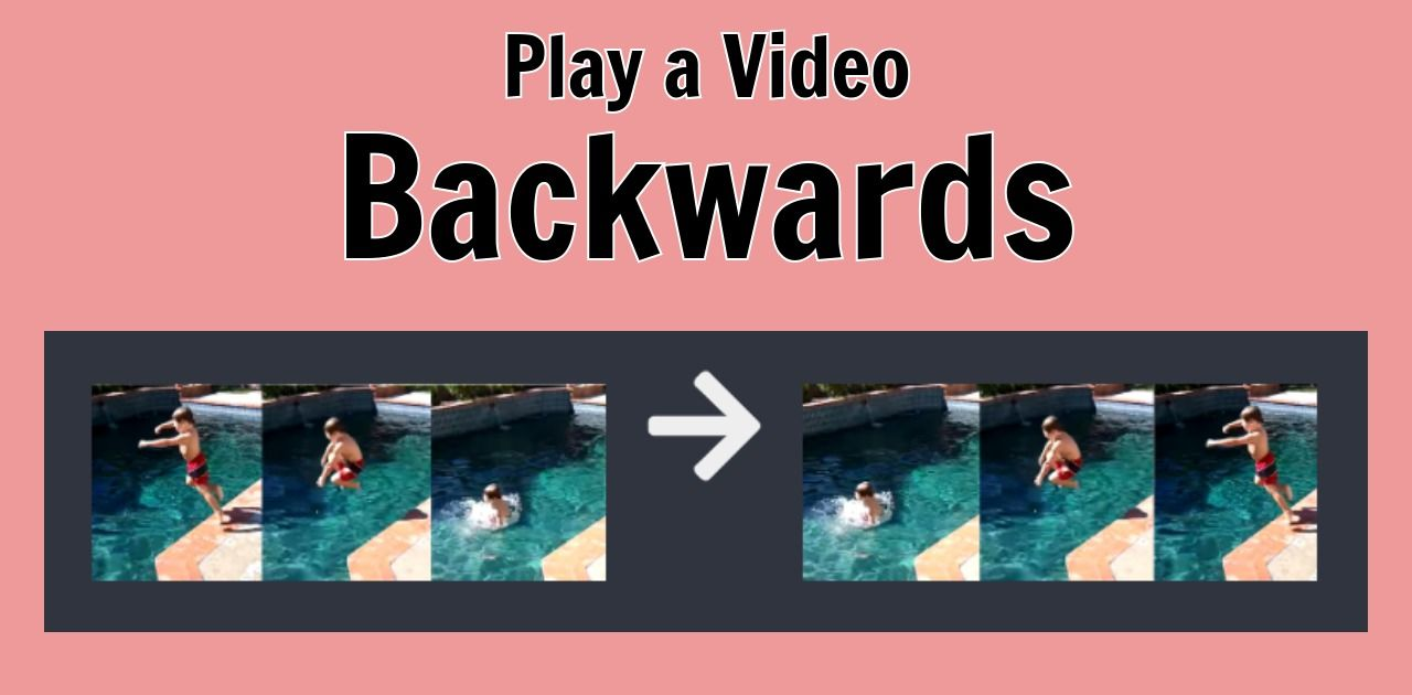 How to Play a YouTube Video Backwards