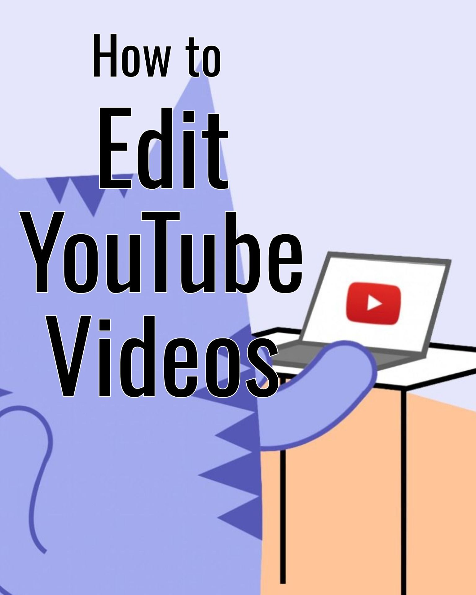 How to Edit YouTube Videos