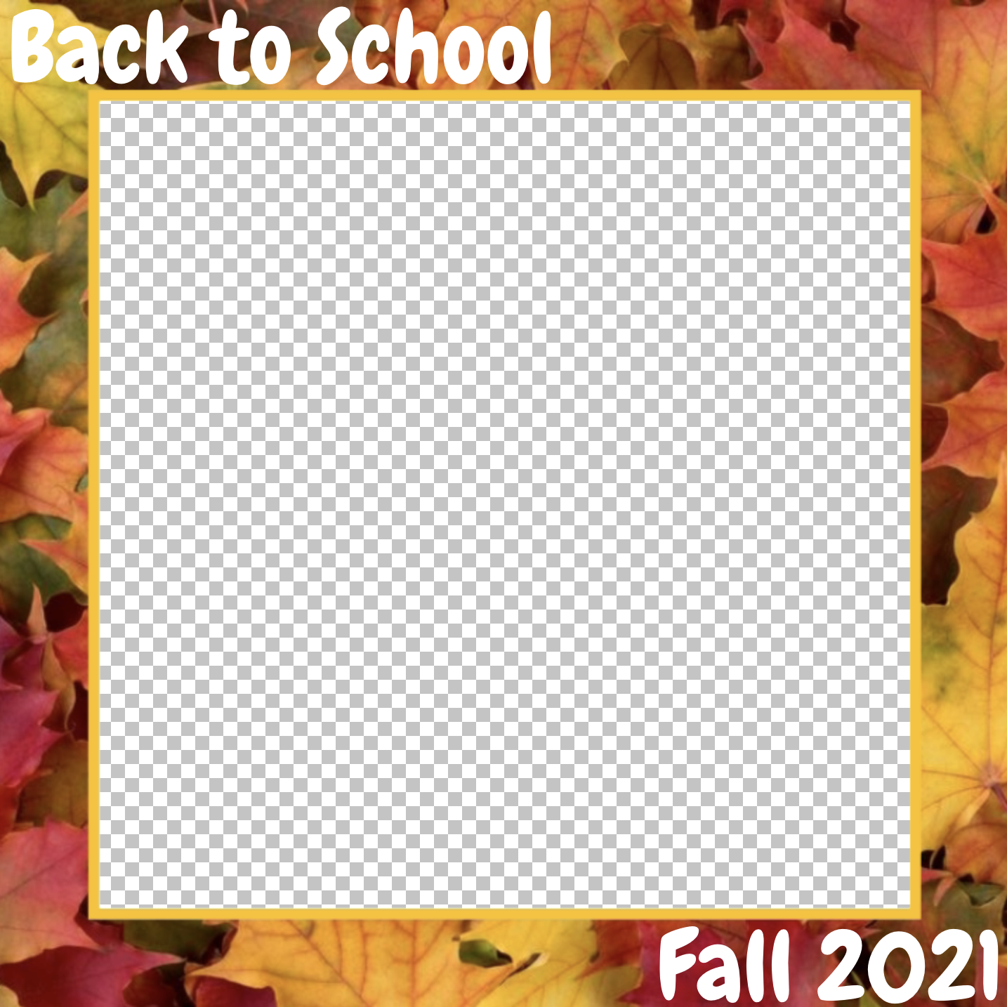 """A square photo frame featuring autumn leaves and displaying """"Back to School Fall 2021."""""""
