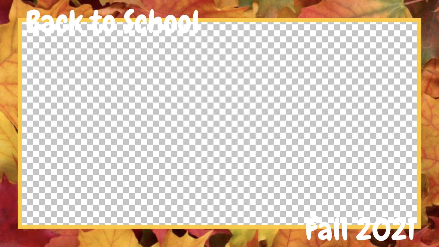 """A 16:9 photo frame featuring autumn leaves and displaying """"Back to School Fall 2021."""""""