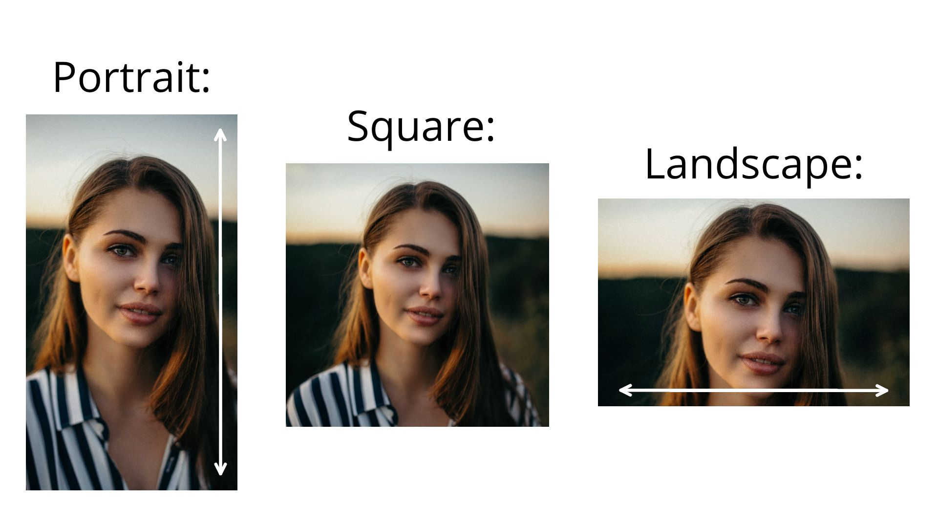 Examples of portrait, square, and landscape photo orientations.