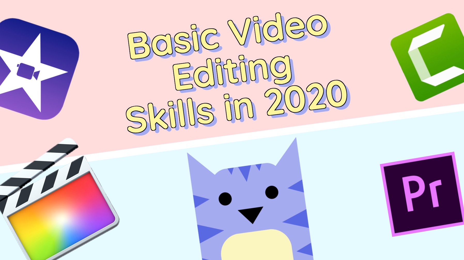 What are Basic Video Editing Skills in 2020?