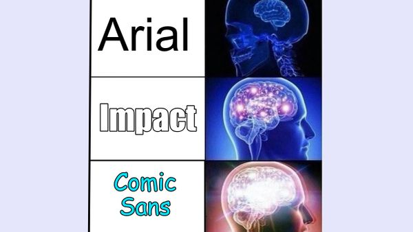 Meme Fonts: Which Ones to Use and How to Use Them