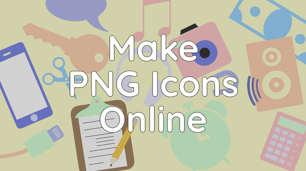 How to Make an Icon Online: Create your own PNG icons for free