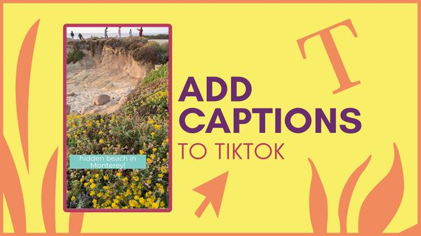 How to Add Captions to TikToks