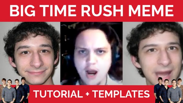 How to Make the Big Time Rush Deepfake Meme (Templates Included)