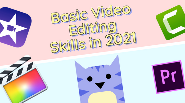 The 5 Basic Video Editing Skills You Need in 2021